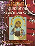img - for Cassell's Encyclopedia of Queer Myth, Symbol and Spirit: Gay, Lesbian, Bisexual and Transgender Lore (Cassell Sexual Politics Series) by Randy P. Conner (1998-11-03) book / textbook / text book