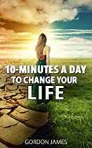 10-minutes A Day To Change Your Life (the Best Personal Development Books Collection)