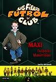 Maxi Futbol�n Maximilian: Las Fieras del F�tbol Club 7 (Fieras Futbol Club)