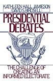 img - for Presidential Debates: The Challenge of Creating an Informed Electorate by Kathleen Hall Jamieson (1990-08-16) book / textbook / text book