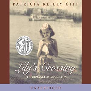 Lily's Crossing | [Patricia Reilly Giff]