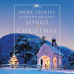 More Stories Behind the Best-Loved Songs of Christmas | [Ace Collins]