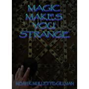 Magic Makes You Strange (The Brontosaurus Pluto Society Book 1) (Kindle Edition) By Noah K. Mullette-Gillman          Buy new: $0.99     Customer Rating: