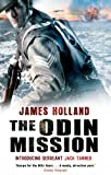 James Holland The Odin Mission (Jack Tanner 1)