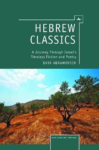 Hebräische Classics: Eine Reise durch Israels zeitlose Belletristik und Poesie (Israel: Gesellschaft, Kultur und Geschichte)