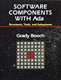 Software Components With Ada: Structures, Tools, and Subsystems (The Benjamin/Cummings Series in Ada and Software Engineering) (0805306099) by Booch, Grady
