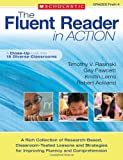 img - for The Fluent Reader in Action: PreK 4: A Rich Collection of Research-Based, Classroom-Tested Lessons and Strategies for Improving Fluency and Comprehension book / textbook / text book