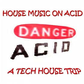 House music on acid original mix explicit dancedance for House music mp3