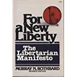 "For a New Liberty: The Libertarian Manifestovon ""Murray N. Rothbard"""