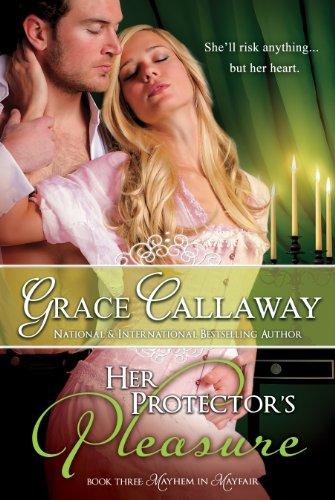 Grace Callaway - Her Protector's Pleasure (Mayhem in Mayfair Book 3)