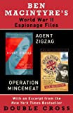 img - for Ben Macintyre's World War II Espionage Files: Agent Zigzag, Operation Mincemeat book / textbook / text book