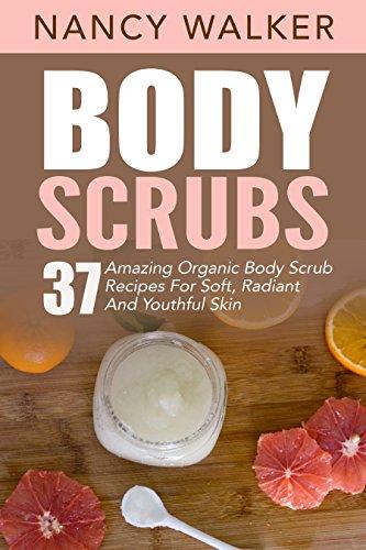 body-scrubs-37-amazing-organic-body-scrub-recipes-for-soft-radiant-and-youthful-skin-aromatherapy-sk