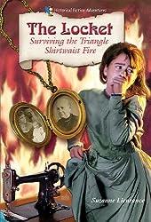 The Locket: Surviving the Triangle Shirtwaist Fire (Historical Fiction Adventures (Hfa))
