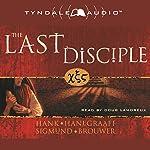 The Last Disciple | Hank Hanegraaff,Sigmund Brouwer