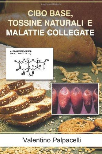 Cibo Base, Tossine Naturali E Malattie Collegate (Italian Edition)