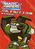 echange, troc Collectif - J'écris  je colle  je colorie avec des autocollants Tome 1 transformers animated