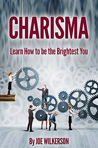 Charisma: Learn How to be the Brightest You PDF