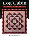 img - for Log Cabin: Rediscovered By Machine by Brenda Brayfield (2001-06-01) book / textbook / text book