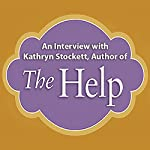 An Interview with Kathryn Stockett, Author of 'The Help' | Kathryn Stockett
