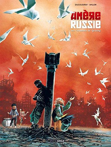 Amère Russie (2) : Les colombes de Grozny