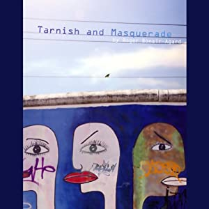 Tarnish and Masquerade (Unabridged Selections) | [Roger Bonair-Agard]