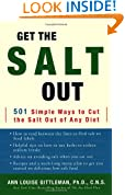 Get the Salt out: 501 Simple Ways to Cut Salt out of Any Diet
