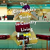 The City Baker's Guide to Country Living   [Louise Miller]