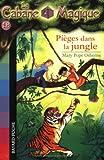 echange, troc Mary Pope Osborne - La Cabane Magique, Tome 18 : Pièges dans la jungle