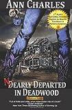 Nearly Departed in Deadwood: Deadwood Mystery Series