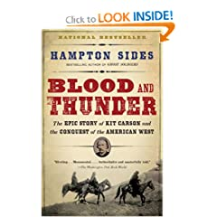 Blood and Thunder: The Epic Story of Kit Carson and the Conquest of the American West by Hampton Sides