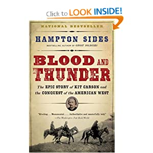 Blood and Thunder: The Epic Story of Kit Carson and the Conquest of the American West by