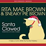Santa Clawed (       UNABRIDGED) by Rita Mae Brown Narrated by Kate Forbes