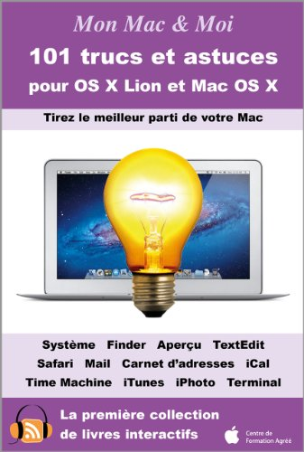 101 trucs et astuces pour OS X Lion et Mac OS X (Mon Mac & Moi) (French Edition)