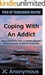 Coping With An Addict: Ways of Dealin...