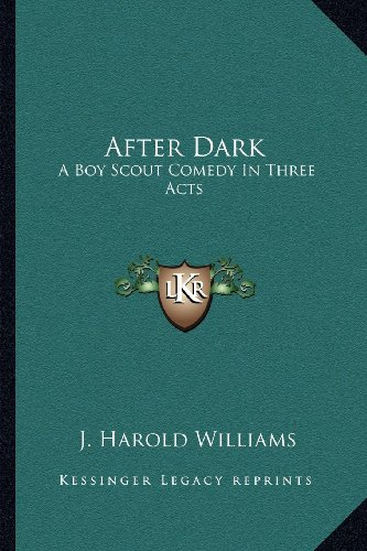 After Dark: A Boy Scout Comedy in Three Acts