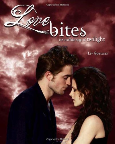 Cover of Love Bites: The Unofficial Saga of Twilight