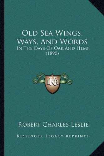 Old Sea Wings, Ways, and Words: In the Days of Oak and Hemp (1890)