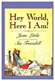 Hey world, here I am! (0060239891) by Little, Jean