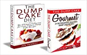 Cake: The Ultimate Dump Cake Collection: 50 Delicious Gourmet & Low Calorie Dump Cake Recipes (Easy to Make, Delicious, and Low-Calorie Cake Dessert Recipes Cookbook)