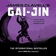 Gai-Jin: The Epic Novel of the Birth of Modern Japan Audiobook by James Clavell Narrated by John Lee