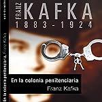 En la colonia penitenciaria [In the Penal Colony] | Franz Kafka