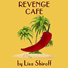 Revenge Cafe (       UNABRIDGED) by Lisa Shiroff Narrated by Wendy Pitts