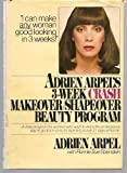 img - for Adrien Arpel's Three Week CRASH Makeover/Shapeover Beauty Program Hardcover - 1977 book / textbook / text book