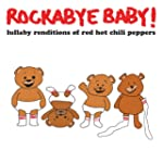 Lullaby Renditions of Red Hot Chili P...