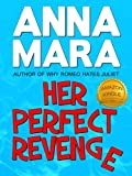 Her Perfect Revenge (a laugh-out-loud romantic comedy)