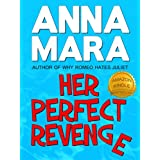 Her Perfect Revenge (a laugh-out-loud romantic comedy) ~ Anna Mara