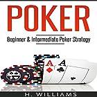 Poker: Beginner and Intermediate Poker Strategy Hörbuch von H. Williams Gesprochen von: Michael Hatak