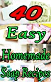 40 Easy Homemade Soap Recipes