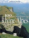 echange, troc Guide Pélican - 100 plus belles balades en Rhône-Alpes