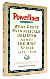 img - for Powerlines: What Great Evangelical Leaders Believed About the Holy Spirit 1850-1930 book / textbook / text book